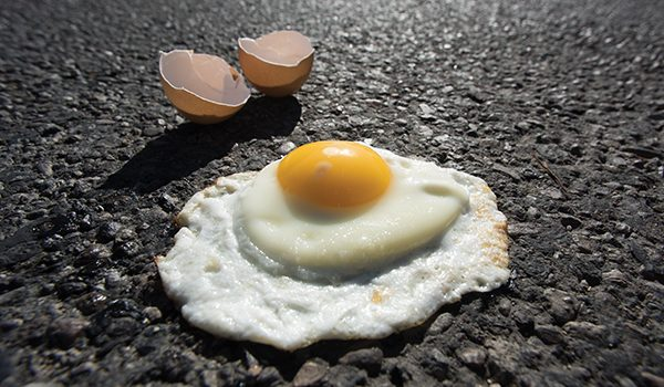 It is so hot you could fry an egg